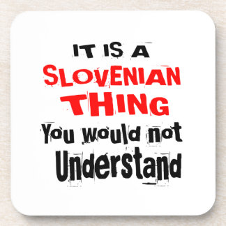IT IS SLOVENIAN THING DESIGNS COASTER