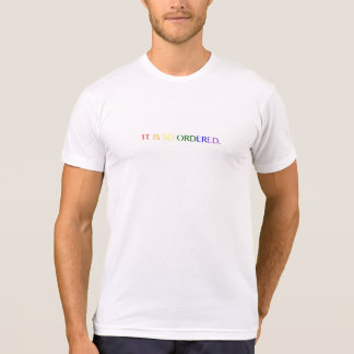 It Is So Ordered - Rainbow (M) T-Shirt