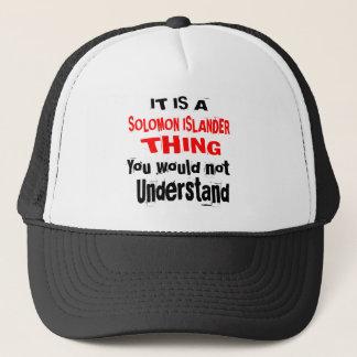 IT IS SOLOMON ISLANDER THING DESIGNS TRUCKER HAT