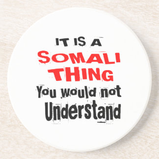 IT IS SOMALI THING DESIGNS COASTER
