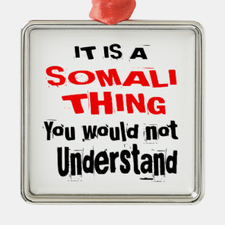 IT IS SOMALI THING DESIGNS METAL ORNAMENT