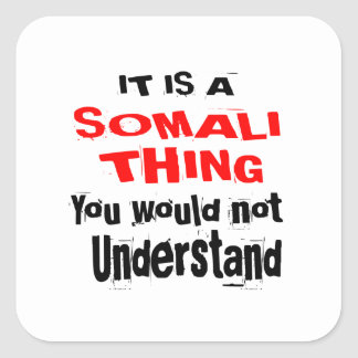 IT IS SOMALI THING DESIGNS SQUARE STICKER