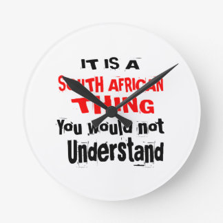 IT IS SOUTH AFRICAN THING DESIGNS ROUND CLOCK