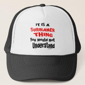 IT IS SURINAMER THING DESIGNS TRUCKER HAT