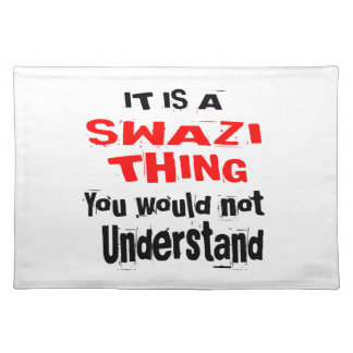 IT IS SWAZI THING DESIGNS PLACEMAT