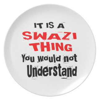 IT IS SWAZI THING DESIGNS PLATE