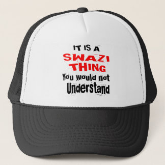 IT IS SWAZI THING DESIGNS TRUCKER HAT