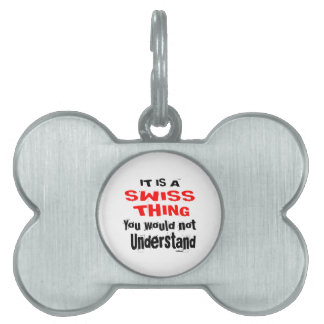 IT IS SWISS THING DESIGNS PET TAG