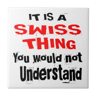 IT IS SWISS THING DESIGNS TILE