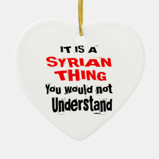 IT IS SYRIAN THING DESIGNS CERAMIC ORNAMENT