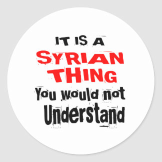 IT IS SYRIAN THING DESIGNS CLASSIC ROUND STICKER
