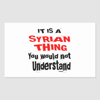 IT IS SYRIAN THING DESIGNS STICKER