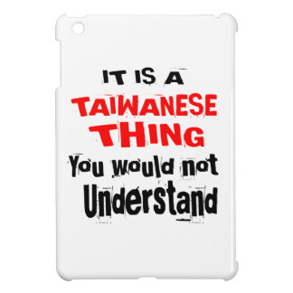 IT IS TAIWANESE THING DESIGNS iPad MINI CASES