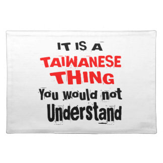 IT IS TAIWANESE THING DESIGNS PLACEMAT