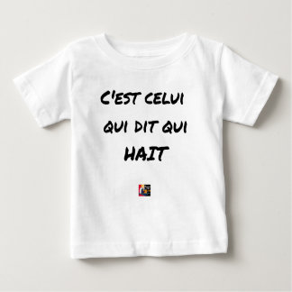 It IS THAT WHICH SAYS WHICH HATES - Word games Baby T-Shirt