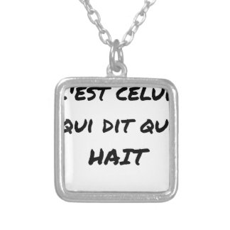It IS THAT WHICH SAYS WHICH HATES - Word games Silver Plated Necklace