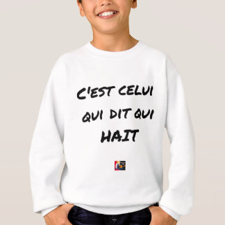 It IS THAT WHICH SAYS WHICH HATES - Word games Sweatshirt
