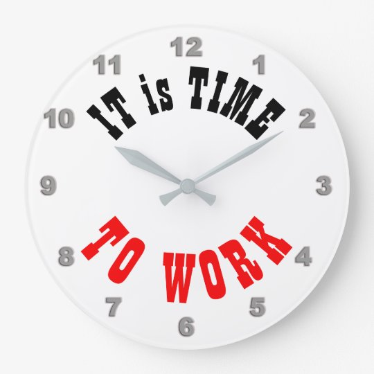 It is Time to Work Wall Clock