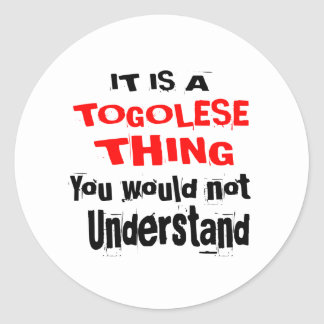 IT IS TOGOLESE THING DESIGNS CLASSIC ROUND STICKER