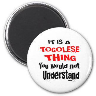 IT IS TOGOLESE THING DESIGNS MAGNET
