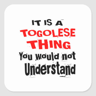 IT IS TOGOLESE THING DESIGNS SQUARE STICKER