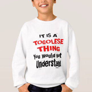 IT IS TOGOLESE THING DESIGNS SWEATSHIRT