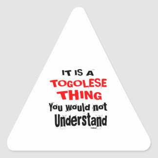 IT IS TOGOLESE THING DESIGNS TRIANGLE STICKER