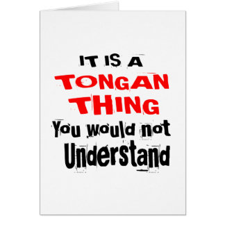 IT IS TONGAN THING DESIGNS CARD