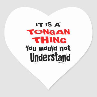 IT IS TONGAN THING DESIGNS HEART STICKER
