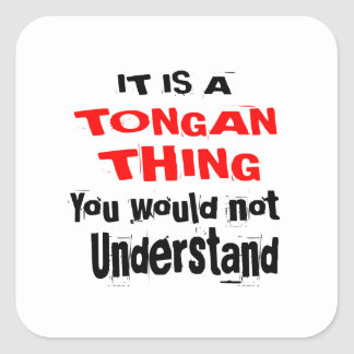 IT IS TONGAN THING DESIGNS SQUARE STICKER
