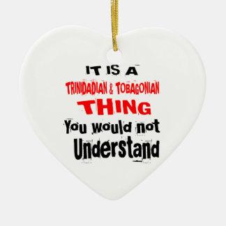 IT IS TRINIDADIAN & TOBAGONIAN THING DESIGNS CERAMIC ORNAMENT