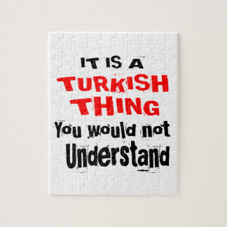 IT IS TURKISH THING DESIGNS JIGSAW PUZZLE