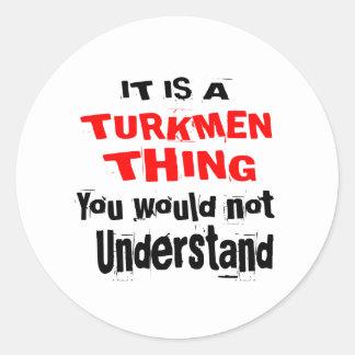 IT IS TURKMEN THING DESIGNS CLASSIC ROUND STICKER