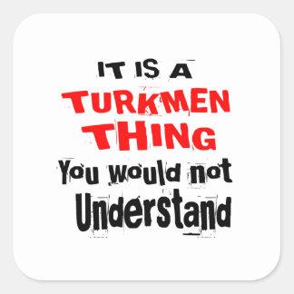 IT IS TURKMEN THING DESIGNS SQUARE STICKER