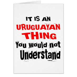IT IS URUGUAYAN THING DESIGNS CARD