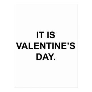 IT IS VALENTINE'S DAY. card Postcard