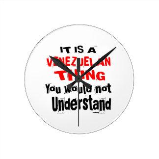 IT IS VENEZUELAN THING DESIGNS ROUND CLOCK