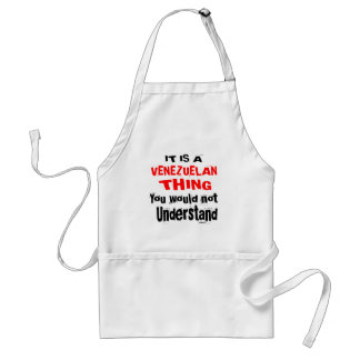 IT IS VENEZUELAN THING DESIGNS STANDARD APRON