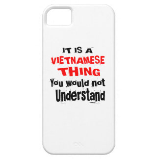 IT IS VIETNAMESE THING DESIGNS CASE FOR THE iPhone 5