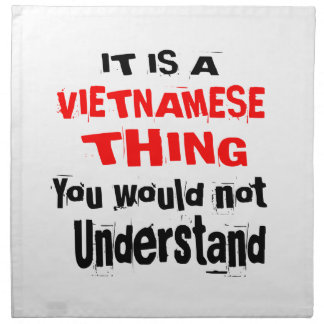 IT IS VIETNAMESE THING DESIGNS NAPKIN