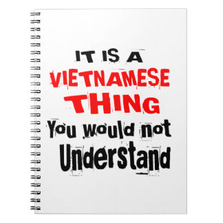 IT IS VIETNAMESE THING DESIGNS SPIRAL NOTEBOOK