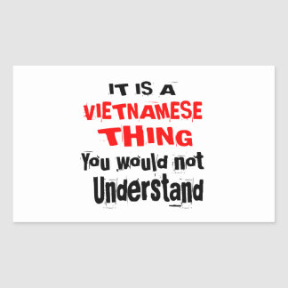 IT IS VIETNAMESE THING DESIGNS STICKER