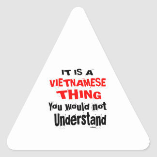 IT IS VIETNAMESE THING DESIGNS TRIANGLE STICKER