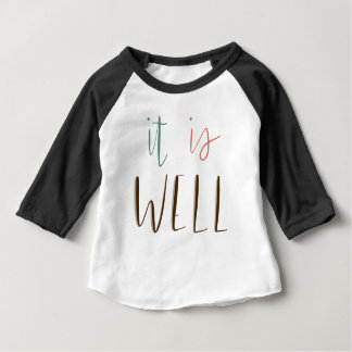 It Is Well Baby T-Shirt