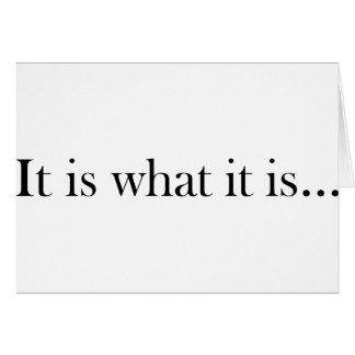 It Is What It Is... Card