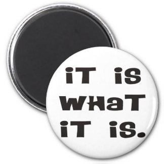 It Is What It Is IIWII Products & Designs! Fridge Magnet