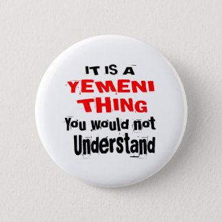 IT IS YEMENI THING DESIGNS 2 INCH ROUND BUTTON