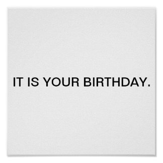 It is your birthday. poster