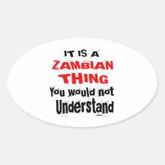 IT IS ZAMBIAN THING DESIGNS OVAL STICKER