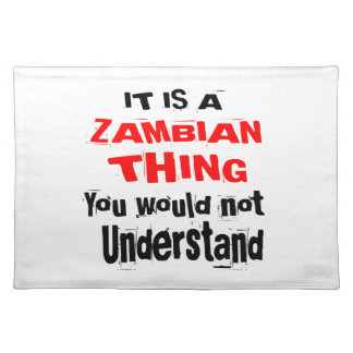 IT IS ZAMBIAN THING DESIGNS PLACEMAT